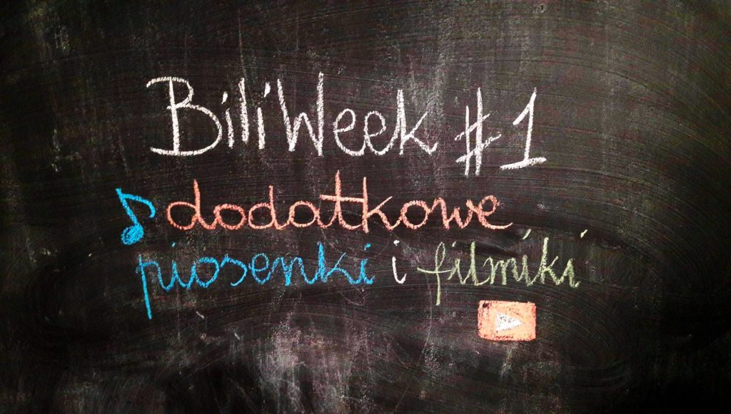 BiliWeek #1 – dodatkowe linki do piosenek i filmików