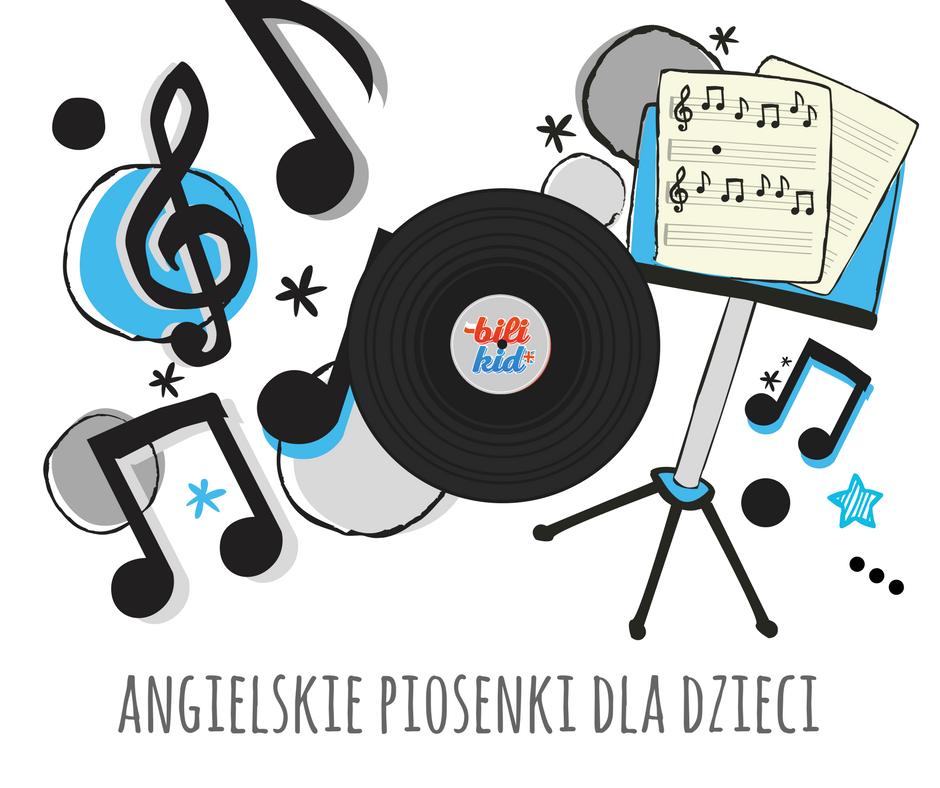 Angielskie piosenki dla dzieci. Do nauki i zabawy