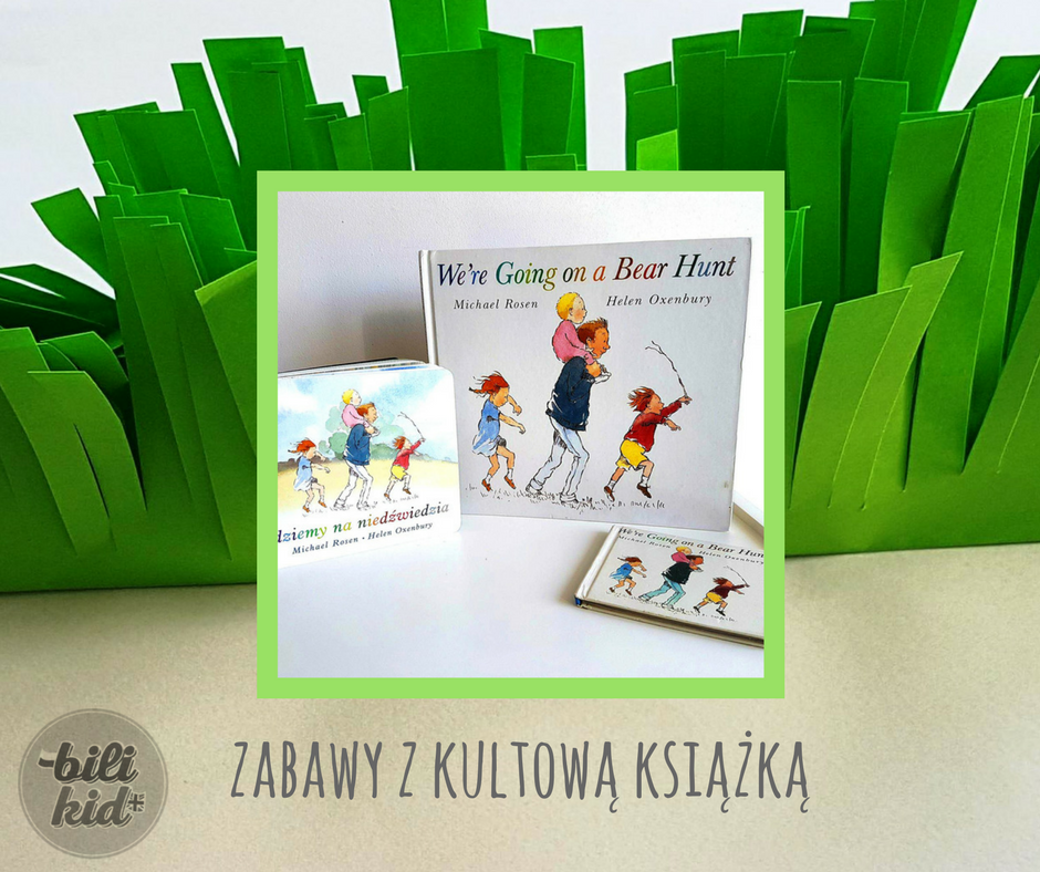 """We're Going on a Bear Hunt"" – zabawy z książką"