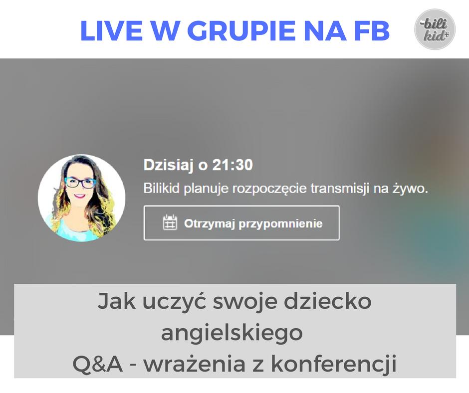 Jak uczyć swoje dziecko angielskiego – Q&A – wrażenia z konferencji – LIVE w grupie na FB