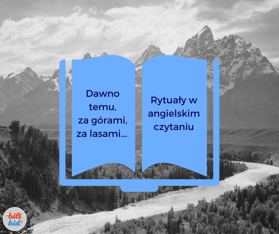 Dawno temu, za górami, za lasami… Jak to jest po angielsku? Rymy wspomagające czytanie